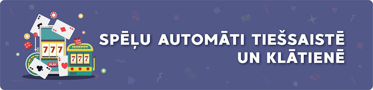 Spēļu Automāti Tiešsaistē un Klātienē