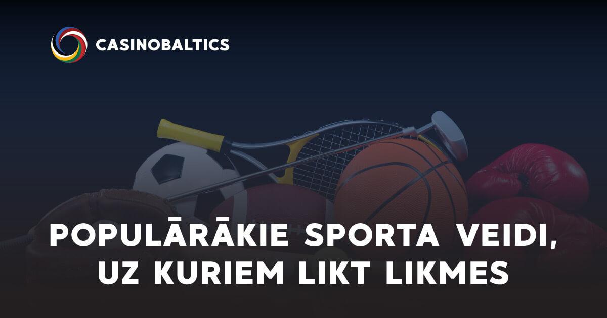 Populārākie Sporta Veidi, uz Kuriem Likt Likmes